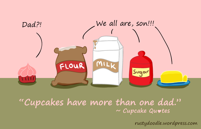 Cupcake Quotes: Cupcakes have more than 1 Dad | Rusty Doodle
