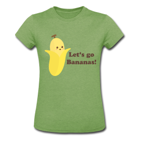 Lets go Bananas T-shirt